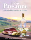 La Vie Paysanne: 30 years of French Country Cookery Cover Image
