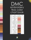 DMC Embroidery Floss Color Chart Book: 456 Colors in Numerical Order and by Color Families (DMC Color Table Card Book) Cover Image