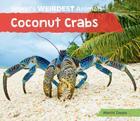 Coconut Crabs (World's Weirdest Animals) Cover Image