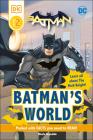 DC Batman's World Reader Level 2: Meet the Dark Knight (DK Readers Level 2) Cover Image
