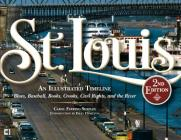 St. Louis: An Illustrated Timeline, 2nd Edition Cover Image