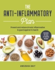 Anti-Inflammatory Plan: How to Reduce Inflammation to Live a Long, Healthy Life Cover Image