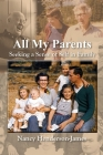 All My Parents: Seeking a Sense of Self in Family Cover Image