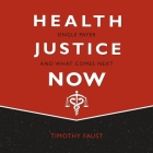 Health Justice Now Lib/E: Single Payer and What Comes Next Cover Image