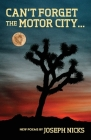 Can't Forget The Motor City...: New Poems by Joseph Nicks Cover Image