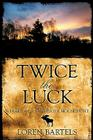Twice the Luck: A Diary of a Minnesota Moose Hunt Cover Image