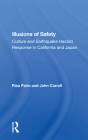 Illusions of Safety: Culture and Earthquake Hazard Response in California and Japan Cover Image