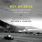 Why We Drive Lib/E: Toward a Philosophy of the Open Road Cover Image