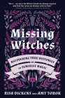 Missing Witches: Recovering True Histories of Feminist Magic Cover Image