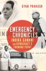 Emergency Chronicles: Indira Gandhi and Democracy's Turning Point Cover Image