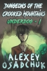 Dungeons of the Crooked Mountains (Underdog Book 1): LitRPG Series Cover Image
