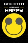Bachata Makes Me Happy Planner: Bachata Smiley Headphones Music Calendar 2020 - 6 x 9 inch 120 pages gift Cover Image