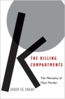 The Killing Compartments: The Mentality of Mass Murder Cover Image