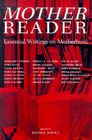 Mother Reader: Essential Writings on Motherhood Cover Image