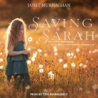 Saving Sarah Lib/E: One Mother's Battle Against the Health Care System to Save Her Daughter's Life Cover Image