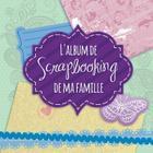 L'Album de Scrapbooking de Ma Famille Cover Image