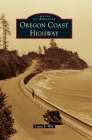 Oregon Coast Highway (Images of America) Cover Image