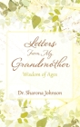 Letters From My Grandmother: Wisdom of Ages Cover Image