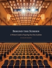 Behind the Screen: A Winner's Guide to Preparing Your Next Audition Cover Image
