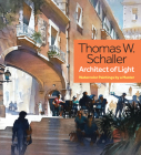 Thomas W. Schaller, Architect of Light: Watercolor Paintings by a Master Cover Image