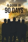 K Dorm in 90 days Cover Image