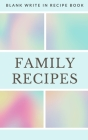 Family Recipes - Blank Write In Recipe Book - Includes Sections For Ingredients Directions And Prep Time. Cover Image