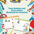 Trace Numbers and Trace Letters Workbook For Preschool Cover Image