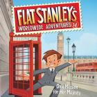 Flat Stanley's Worldwide Adventures #14: On a Mission for Her Majesty Lib/E: On a Mission for Her Majesty Cover Image