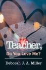 Teacher, Do You Love Me? Cover Image