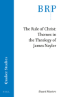 The Rule of Christ: Themes in the Theology of James Nayler Cover Image