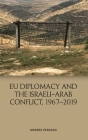 Eu Diplomacy and the Israeli-Arab Conflict, 1967-2019 Cover Image