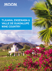 Moon Tijuana, Ensenada & Valle de Guadalupe Wine Country (Travel Guide) Cover Image