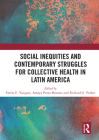 Social Inequities and Contemporary Struggles for Collective Health in Latin America Cover Image