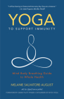 Yoga to Support Immunity: Mind, Body, Breathing Guide to Whole Health Cover Image