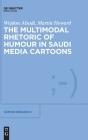 The Multimodal Rhetoric of Humour in Saudi Media Cartoons (Humor Research [Hr] #12) Cover Image