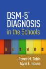 DSM-5® Diagnosis in the Schools Cover Image