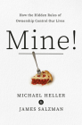 Mine!: How the Hidden Rules of Ownership Control Our Lives Cover Image