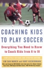 Coaching Kids to Play Soccer: Everything You Need to Know to Coach Kids from 6 to 16 Cover Image