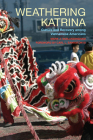 Weathering Katrina: Culture and Recovery among Vietnamese Americans Cover Image