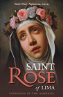 St. Rose of Lima: Patroness of the Americas (Cross and Crown Series of Spirituality #36) Cover Image