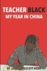 Teacher Black: My Year In China Cover Image