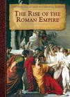 The Rise of the Roman Empire (Exploring the Ancient and Medieval Worlds) Cover Image
