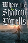 Where the Shadow Dwells Cover Image