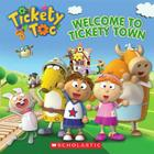 Tickety Toc: Welcome to Tickety Town Cover Image