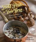 Field Peas to Foie Gras: Southern Recipes with a French Accent Cover Image