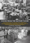 Voices from the Factory Floor: The Experiences of Women Who Worked in the Manufacturing Industries in Wales, 1945-75 Cover Image