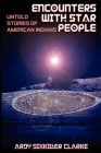 Encounters with Star People: Untold Stories of American Indians Cover Image