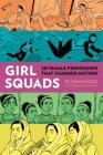 Girl Squads: 20 Female Friendships That Changed History Cover Image
