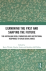 Examining the Past and Shaping the Future: The Australian Royal Commission Into Institutional Responses to Child Sexual Abuse Cover Image