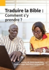 Traduire la Bible: Comment s'y prendre ? Cover Image